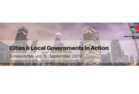 Cities & Local Governments in Action, E-Newsletter vol.9 September 2019