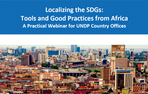 Localizing the SDGs: Tools and Good Practices from Africa - A Practical Webinar for UNDP Country Offices