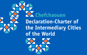 Intermediary Cities adopt the Chefchaouen Declaration-Charter of the Intermediary Cities of the World