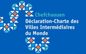 Les Villes intermédiaires adoptent la Déclaration-Charte de Chefchaouen des villes intermédiaires du monde