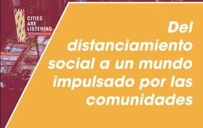 Del distanciamiento social a un mundo impulsado por las comunidades