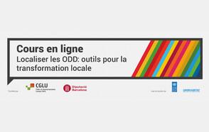 """3ème édition du cours en ligne """" Localiser les Objectifs de Développement Durable : Outils pour la transformation locale"""""""