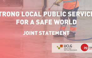 """Strong local public services for a safe world""  UCLG – PSI Joint Statement in the context of the Covid-19 pandemic"