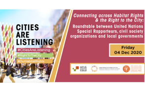 Connecting across Habitat Rights and the Right to the City:  Roundtable between United Nations Special Rapporteurs, civil society organizations and local governments