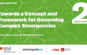 De grandes desafíos a emergencias complejas: publicación del Informe de Políticas #02 de la iniciativa «La gobernanza de las emergencias»