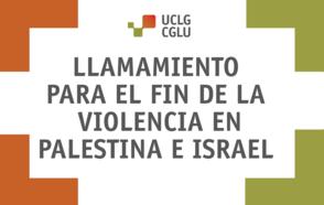 Llamamiento para el fin de la violencia en Palestina e Israel
