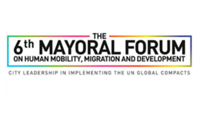 The 6th Mayoral Forum on Human Mobility, Migration and Development