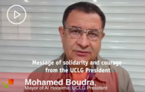 Message of solidarity and courage from the UCLG  President