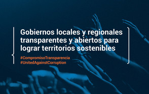 En el Día Internacional contra la Corrupción los gobiernos locales y regionales reafirman su #CompromisoTransparencia