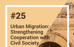 Lancement de la note d'apprentissage entre pairs N•25: Les migrations urbaines en Méditerrané – Gouvernements locaux et société civile
