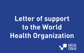 UCLG Supports Strengthening Global Coordination in a Letter to the World Health Organization