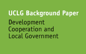 Contribute to the next UCLG-CIB Policy Paper on Development Cooperation: deadline 6th of April