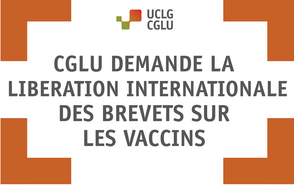 CGLU demande la libération internationale des brevets sur les vaccins