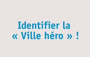 Identifier la « Ville Héro »!