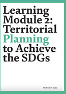 Learning Module 2: Territorial Planning to Achieve the SDGs