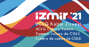 """4th UCLG Culture Summit - """"Culture: Shaping the Future"""" / IZMIR"""