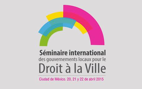 Séminaire International des Gouvernements Locaux sur le Droit à la Ville, Ville de Mexico