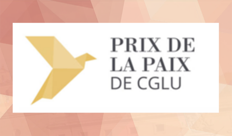 L'appel à candidatures pour le Prix de CGLU pour la paix 2019 est officiellement ouvert postulez avant le 30 avril