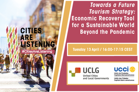 CitiesAreListening - Towards a Future  Tourism Strategy:  Economic Recovery Tool  for a Sustainable World  Beyond the Pandemic