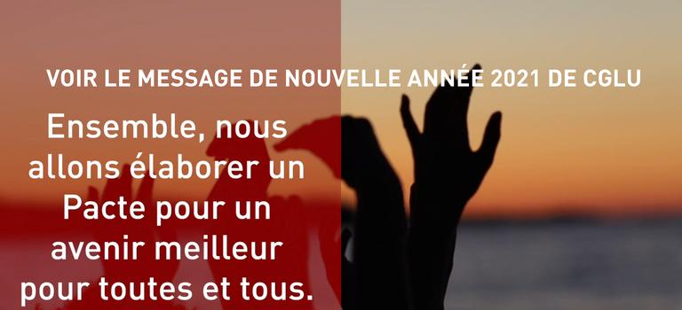 MESSAGE DE NOUVELLE ANNÉE 2021 DE CGLU