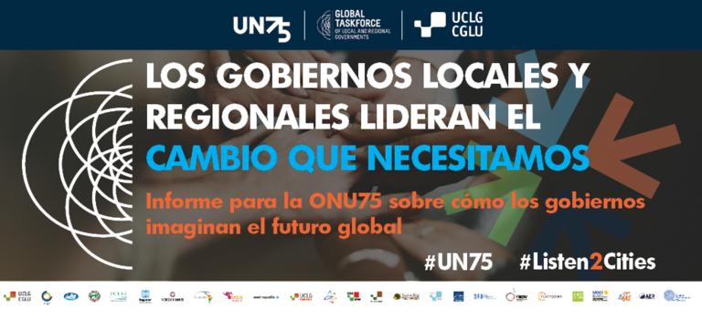Informe para UN75 sobre cómo los gobiernos locales y regionales imaginan el futuro global.