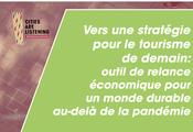 Vers une Future Stratégie de Tourisme : Assurer un tourisme durable venant au bénéfice des personnes et de la planète dans la période d'après